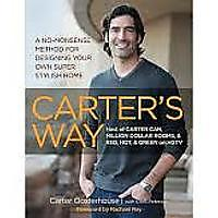 """Carter's Way: A No-Nonsense Method for Designing Your Own Super Stylish Home"""
