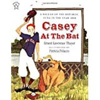Casey at the Bat by Ernest L. Thayer & Patricia Polacco