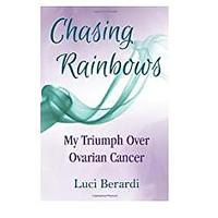 Chasing Rainbows: My Triumph Over Ovarian Cancer