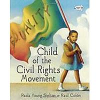 Child of the Civil Rights Movement by Paula Young Shelton & Raul Colon