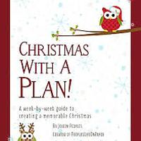 Christmas With a Plan! A Week-by-Week Guide to Creating a Memorable Christmas