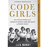 """Code Girls"" by Liza Mundy (WWII related and recommended by several people!)"