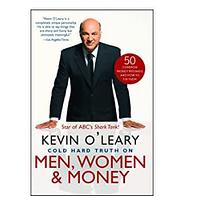Cold Hard Truth On Men, Women and Money: 50 Common Money Mistakes and How to Fix Them by Kevin O'Leary