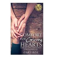Comfort for Grieving Hearts: Hope and Encouragement for Times of Los