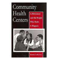 Community Health Centers: A Movement and the People Who Made It Happen