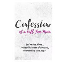 """Confessions of a Full Time Mom"""