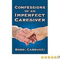 """Confessions of an Imperfect Caregiver"""