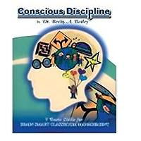 Conscious Discipline: 7 Basic Skills for Brain Smart Classroom Management