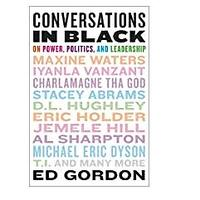 Conversations in Black: On Power, Politics and Leadership