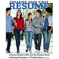 Creating Your First Resume: A Step-by-Step Guide to Write Your First Competitive Resume