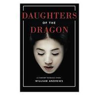 Daughters of the Dragon by William Andrews (Historical Fiction)
