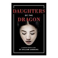 """Daughters of the Dragon"" by William Andrews (WWII related)"
