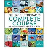 Digital Photography Complete Course: Learn Everything You Need to Know in 20 Weeks (Bestseller)
