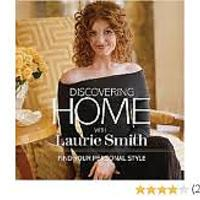"""Discovering Home with Laurie Smith: Find Your Personal Style"""