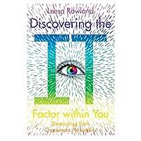 Discovering the It Factor Within You: Developing Your Charismatic Personality by Leesa Rowland