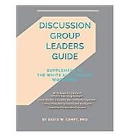 Discussion Group Leaders Guide: Supplement to the White Ally Toolkit Workbook