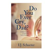 """Do You Ever Cry, Dad? A Father's Guide to Surviving Family Breakup"" (Kindle)"