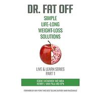 Dr. Fat Off: Simple Life-Long Weight-Loss Solutions: Live & Learn Series