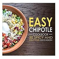 Easy Chipotle Cookbook