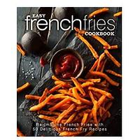Easy French Fries Cookbook