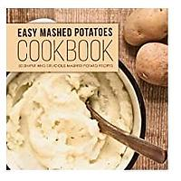 Easy Mashed Potatoes Cookbook: 50 Simple and Delicious Mashed Potato Recipes