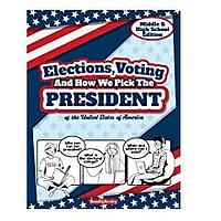 Elections, Voting And How We Pick The President