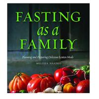 Fasting As a Family: Planning and Preparing Delicious Lenten Meals