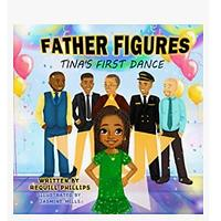 Father Figures: Tina's First Dance by Requill Phillips