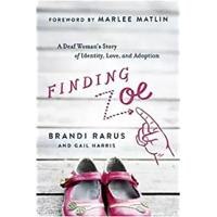 """Finding Zoe: A Deaf Woman's Story of Identity, Love & Adoption"""