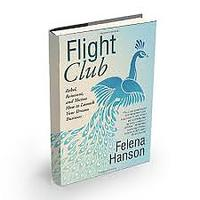 Flight Club: Rebel, Reinvent & Thrive: How to Launch Your Dream Business