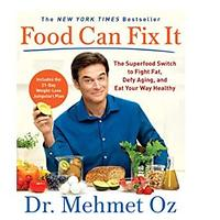Food Can Fix It: The Superfood Switch to Fight Fat, Defy Aging and Eat Your Way Healthy by Mehmet Oz