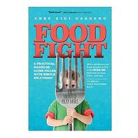 Food Fight for Parents by Chef Gigi Gaggero (Non-fiction)