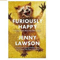 Furiously Happy: A Funny Book About Horrible Things by Jenny Lawson (Non-fiction)