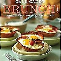 """Gale Gand's Brunch!: 100 Fantastic Recipes for the Weekend's Best Meal"""