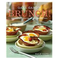 """Gale Gand's Brunch! 100 Fantastic Recipes for the Weekend's Best Meal"""
