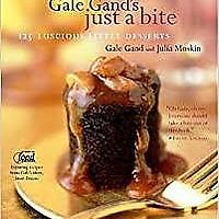 """Gale Gand's Just a Bite: 125 Luscious Little Desserts"""