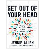Get Out of Your Head: Stopping the Spiral of Toxic Thoughts (Bestseller)