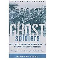 Ghost Soldiers: The Epic Account of World War II's Greatest Rescue Mission (Bestseller)