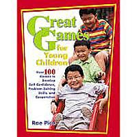 """""""Great Games for Young Children: Over 100 Games to Develop Self-Confidence, Problem-Solving Skills & Cooperation"""""""
