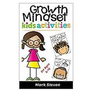 Growth Mindset Kids Activities for Ages 4-12: A Positive Thinking for Kids to Promote Happiness, Gratitude, Self-Confidence and Mental Health Well-being