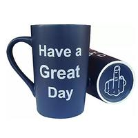 Have a Great Day Funny Porcelain Cup