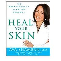 Heal Your Skin: The Breakthrough Plan for Renewal by Ava Shamban