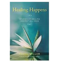 """Healing Happens: Stories of Healing Against All Odds"""