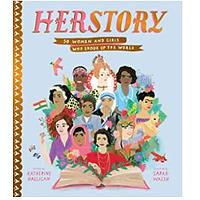 Herstory: 50 Women and Girls Who Shook Up the World (Stories That Shook Up the World)