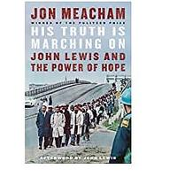 His Truth Is Marching On: John Lewis and the Power of Hope (Bestseller)