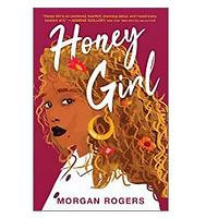 Honey Girl by Morgan Rogers (Released February 23, 2021)