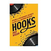 Hooks: Lessons on Performance, Business and Life From a Working Musician