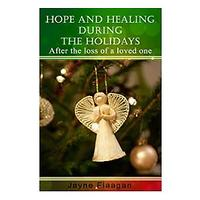 Hope and Healing During the Holidays after the Loss of a Loved One