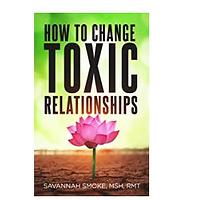 How to Change Toxic Relationship