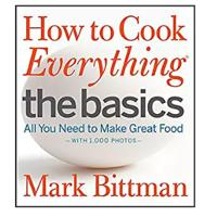 """How to Cook Everything The Basics: All You Need to Make Great Food"""